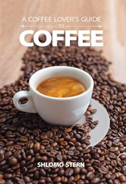 A Coffee Lover's Guide to Coffee: All the Must – Know Coffee Methods, Techniques, Eq ...