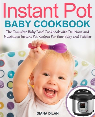 Instant pot cookbook for babies the complete baby food cookbook instant pot cookbook for babies the complete baby food cookbook with delicious and nutritious i forumfinder Gallery