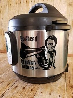 Dirty Harry, Clint Eastwood, Instant Pot, Pressure Cooker, Decal, Make My Day