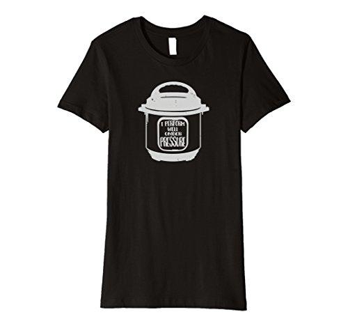 Womens Insta Pot I Perform Well Under Pressure Instant Cooker Shirt XL Black