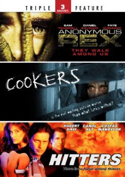 Anonymous Rex / Cookers / Hitters – Triple Feature